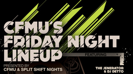 CFMU's Friday Night Lineup